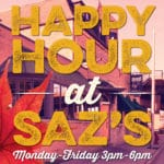 Saz's Happy Hour