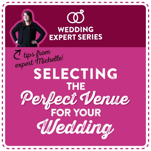 Selecting The Perfect Venue For Your Wedding With Michelle Anderson