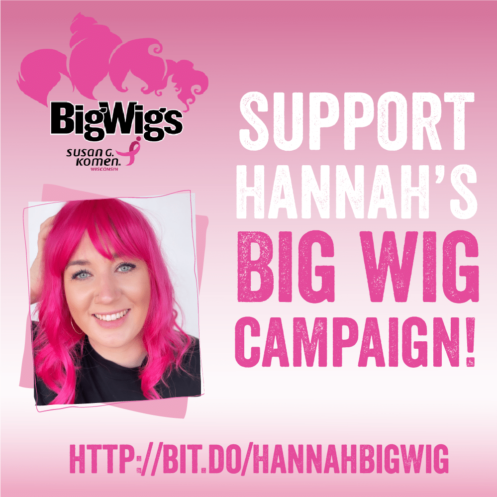 Support Hannah's BigWig Campaign!